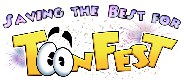 Saving the Best for ToonFest