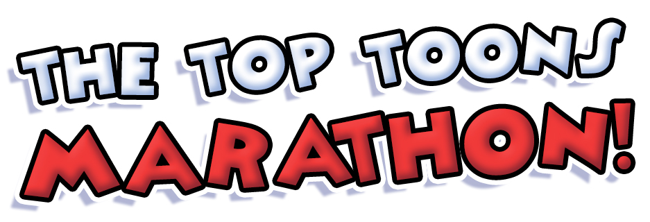 The Top Toons Marathon!
