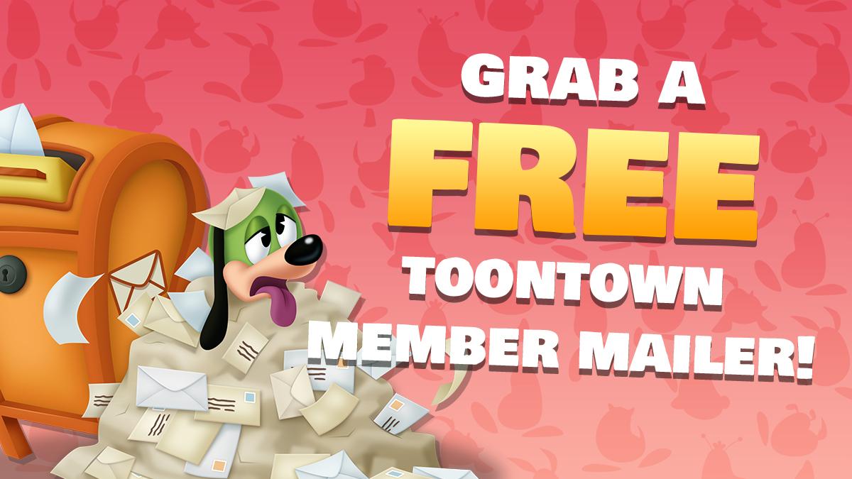 Grab a FREE Toontown Member Mailer!